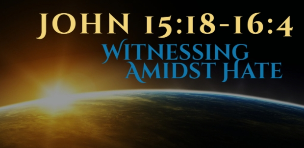 John 15.18-16.4